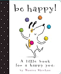 [Be Happy!: A Little Book for a Happy You] (By: Monica Sheehan) [published: July, 2010]