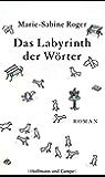 Das Labyrinth der Wörter: Roman (Frauenromane)