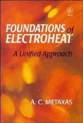 foundations-of-electroheat-by-author-a-c-metaxas-published-on-july-1996