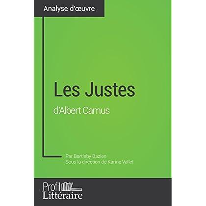 Les Justes d'Albert Camus (Analyse approfondie): Approfondissez votre lecture des textes classiques et modernes avec Profil-Litteraire.fr