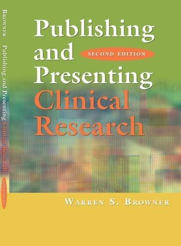 Publishing and Presenting Clinical Research: Learning Strategies for Nurses by Warren S. Browner (2006-05-01)