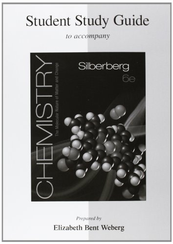 Student Study Guide for Silberberg Chemistry: The Molecular Nature of Matter and Change 6th (sixth) Edition by Silberberg, Martin published by McGraw-Hill Science/Engineering/Math (2011)