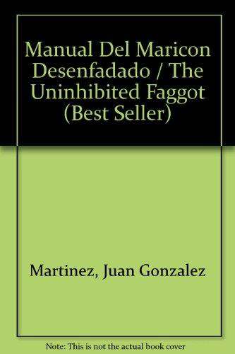 Manual del maricon desenfadado (Bestseller (debolsillo)) por Juan Gonzalez