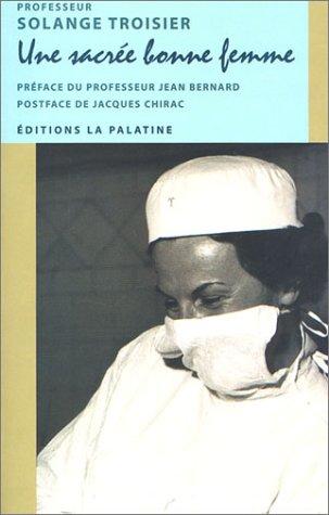 Une sacrée bonne femme par Professeur Solange Troisier