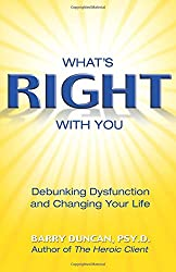 What's Right with You: Debunking Dysfunction and Changing Your Life