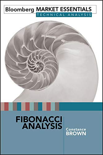 Fibonacci Analysis: Bloomberg Market Essentials: Technical Analysis (Bloomberg Financial Book 42) (English Edition) (Markets Bloomberg)