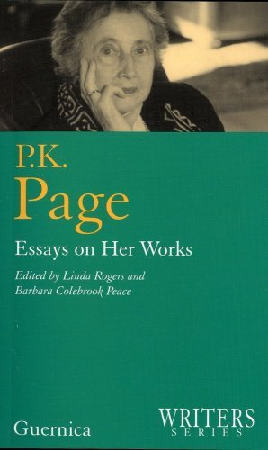 P.K.Page: Essays on Her Works (Writers Series) (Writers Series 6) by Editors Linda Rogers and Barbara Colebrook Peace (2002-01-01)