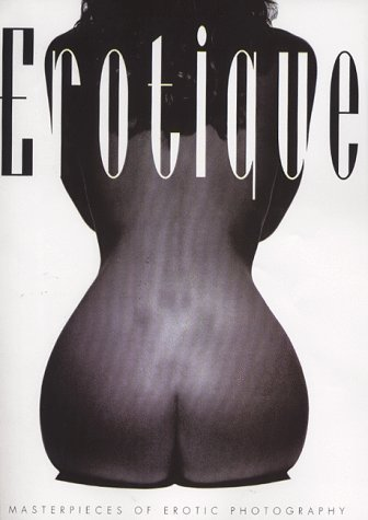 Erotique: Masterpieces of Erotic Photography por Rod Ashford