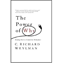The Power of Why: Breaking Out In a Competitive Marketplace by C. Richard Weylman (2013-04-23)