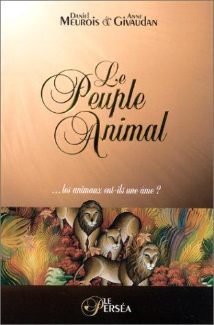 Le Peuple Animal ... les animaux ont-ils une me ?