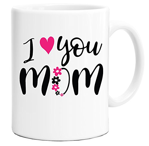 Mother 's Day Tasse I Love You Mom