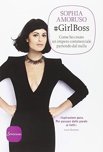#GirlBoss. Come ho creato un impero commerciale partendo dal nulla