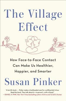 [(The Village Effect: How Face-To-Face Contact Can Make Us Healthier, Happier, and Smarter)] [Author: Susan Pinker] published on (August, 2014)