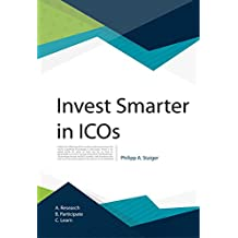 Invest smarter in ICOs: Research.Participate.Learn (English Edition)