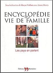 Encyclopédie de la vie de famille : Les psys en parlent