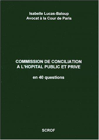 Commission de conciliation à l'hôpital public et privé : En 40 questions