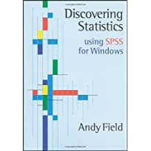 Discovering Statistics Using SPSS, w. CD-ROM: Advanced Techniques for Beginners (Ism Introducing Statistical Methods)