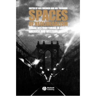 { SPACES OF NEOLIBERALISM: BEAMS, SLABS, COLUMNS, AND FRAMES FOR BUILDINGS (ANTIPODE BOOK #4) } By Brenner, M.K. Ed. ( Author ) [ Jan - 2003 ] [ Paperback ]