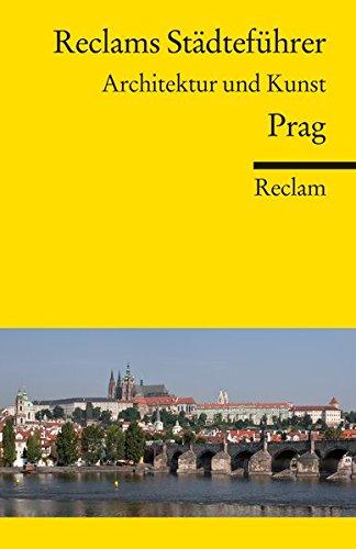 Reclams Städteführer Prag: Architektur und Kunst (Reclams Universal-Bibliothek)