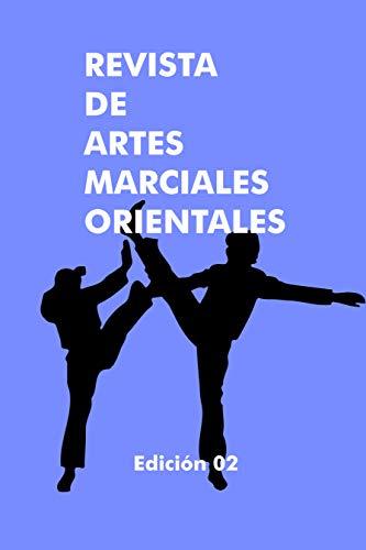 REVISTA DE ARTES MARCIALES ORIENTALES: Edición 02 por Ismael P.