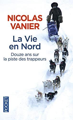 La Vie en Nord par Nicolas VANIER