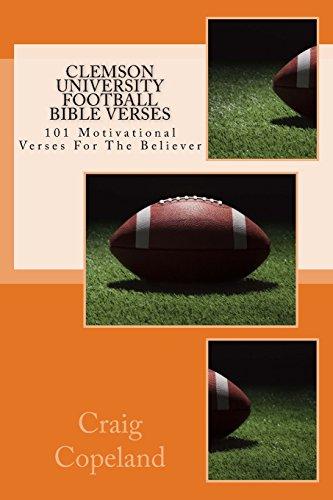 Clemson University Football Bible Verses: 101 Motivational Verses For The Believer (The Believer Series) por Craig Copeland