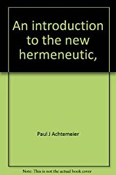 An introduction to the new hermeneutic,