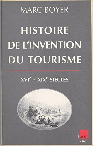 En ligne Histoire de l'invention du tourisme (XVI-XIXe siècles): Origine et développement du tourisme dans le Sud-Est de la France pdf