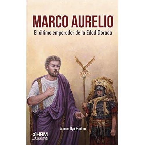 Marco Aurelio: El último emperador de la Edad Dorada