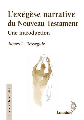 L'exégèse narrative du nouveau testament : Une introduction