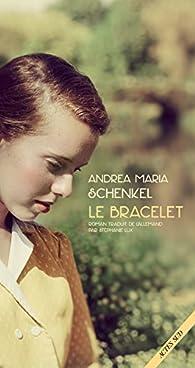 Le bracelet par Andrea Maria Schenkel