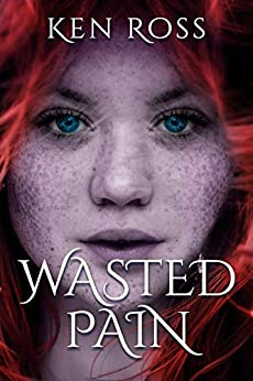 WASTED PAIN by [Ross, Ken]