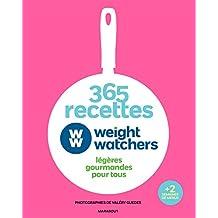 365 recettes Weight Watchers: légères gourmandes pour tous
