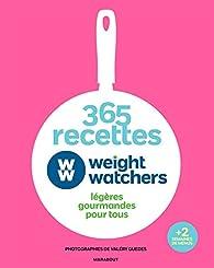 365 recettes Weight Watchers: légères gourmandes pour tous par Weight Watchers
