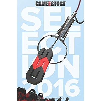 Game Side Story : Sélection 2016