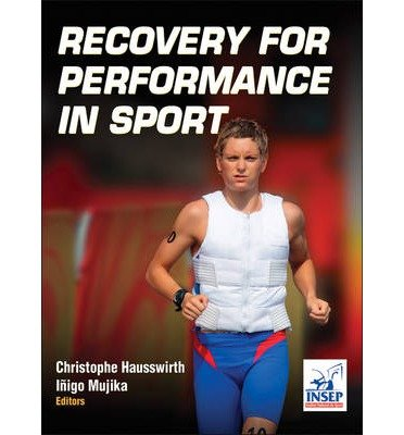 [(Recovery for Performance in Sport)] [ By (author) Christophe Hausswirth, By (author) Inigo Mujika ] [June, 2013]