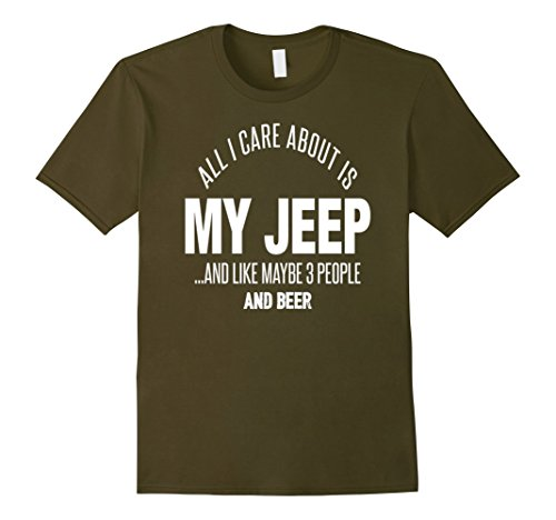 mens-all-i-care-about-is-my-jeep-and-like-maybe-3-people-and-beer-large-olive