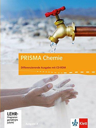 PRISMA Chemie 7-10. Differenzierende Ausgabe A: Schülerbuch mit Schüler-CD-ROM Klasse 7-10 (PRISMA Chemie. Differenzierende Ausgabe)