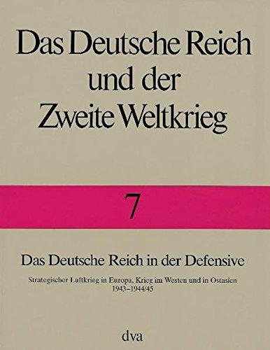 Das Deutsche Reich und der Zweite Weltkrieg, 10 Bde., Bd.7, Das Deutsche Reich in der Defensive