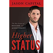 Higher Status: The New Science of Success and Achievement (English Edition)