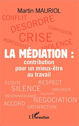 La médiation : contribution pour un mieux-être au travail par Martin Mauriol