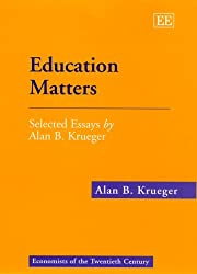 Education Matters: Selected Essays by Alan B. Krueger (Economists of the Twentieth Century)