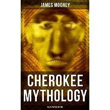 Cherokee Mythology (Illustrated Edition) (English Edition)