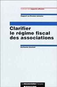 Clarifier le régime fiscal des associations : Rapport au Premier ministre par Premier Ministre