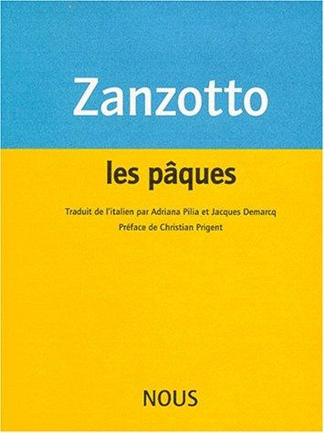 Les Pâques précédé de Les Regards les Faits et Stenhal par Andrea Zanzotto