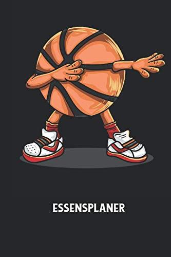 Essensplaner: Dapping, Basketball, Sport Notizbuch: Essensplaner mit Wochenübersichten I Ernährungstagebuch I Einkaufsliste I 6x9 Zoll (ca. DIN A5) I 120 Seiten