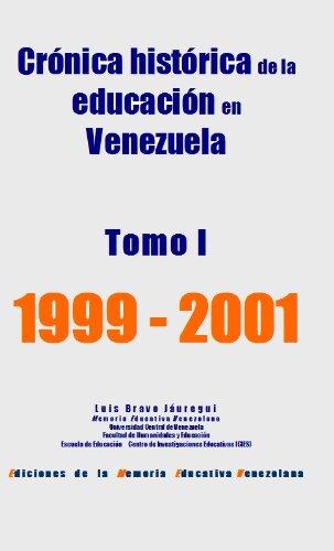 B-1 Crónica Histórica Tomo I  1999-2001 (Cronica Histórica de la educación En Venezuela) por Luis  Bravo Jáuregui