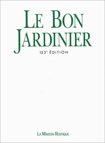 Le bon jardinier : Encyclopédie horticole par Jean-Noël Burte