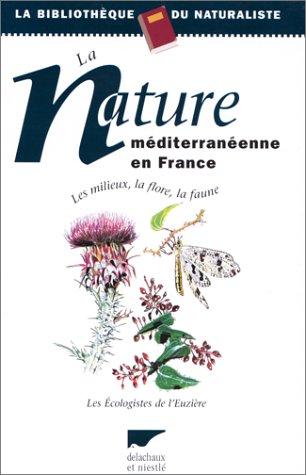 La Nature Méditerranéenne en France par Ecologistes de l'Euzière, Philippe Martin
