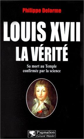 Louis XVII : la vérité